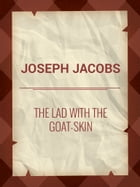 The Lad with the Goat-skin by Joseph Jacobs