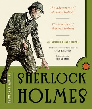 The New Annotated Sherlock Holmes: The Complete Short Stories: The Adventures of Sherlock Holmes and The Memoirs of Sherlock Holmes (Vol. 1) (The Annotated Books) by Arthur Conan Doyle