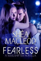 Fearless by Shéa MacLeod