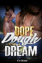 Dope, Dough and a Dream by Co Kane