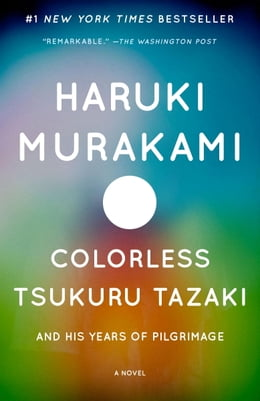 Book Colorless Tsukuru Tazaki and his Years of Pilgrimage by Haruki Murakami