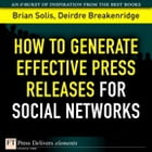 How to Generate Effective Press Releases for Social Networks by Brian Solis