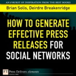 Book How to Generate Effective Press Releases for Social Networks by Brian Solis