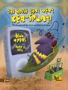 The House That Went Ker---Splat!: The Parable of the Wise and Foolish Builders by Bill Myers