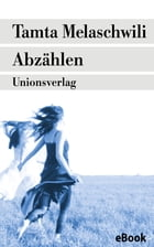 Abzählen: Roman by Natia Mikeladse-Bachsoliani