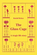 The Glass Cage:A Tragic Life Story 3a80a05f-7773-4053-94f8-371b5dc358d2