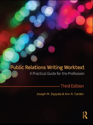 Public Relations Writing Worktext A Practical Guide for the Profession