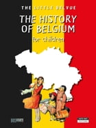 A History of Belgium for children: A Fun and Cultural Moment for the Whole Family! by Catherine de Duve