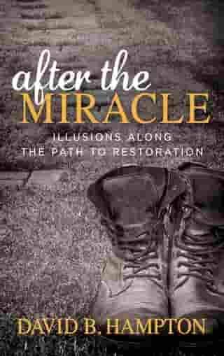 After the Miracle: Illusions Along the Path to Restoration