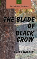 The Night Heroes: The Blade of Black Crow a0e195c5-afcf-4ffb-833d-181c7b4aa523