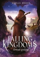 Falling Kingdoms - Árnyak gyűlése by Morgan Rhodes
