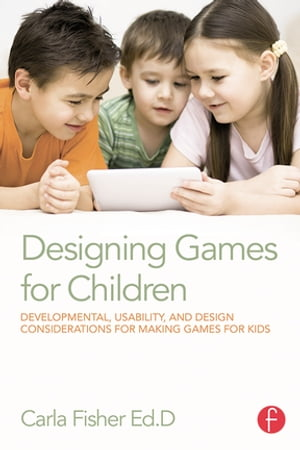 Designing Games for Children Developmental,  Usability,  and Design Considerations for Making Games for Kids
