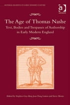 The Age of Thomas Nashe: Text, Bodies and Trespasses of Authorship in Early Modern England