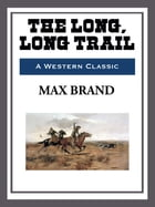 Long, Long Trail by Max Brand