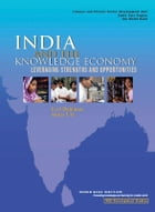 India and the Knowledge Economy: Leveraging Strengths and Opportunities