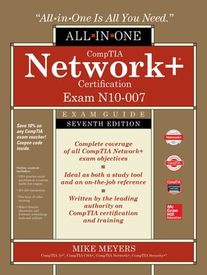 CompTIA Network+ Certification All-in-One Exam Guide, Seventh Edition (Exam N10-007) by Mike Meyers