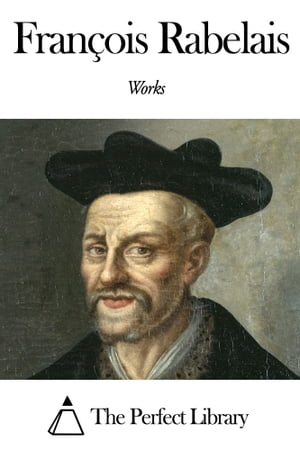 Works of François Rabelais by François Rabelais