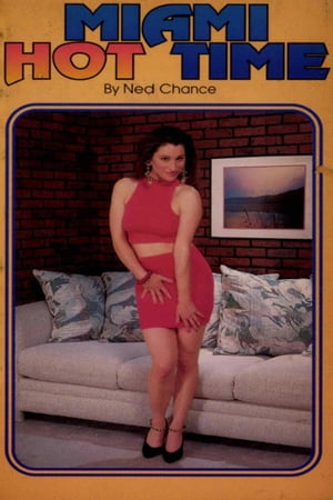 Miami Hot Time by Ned Chance