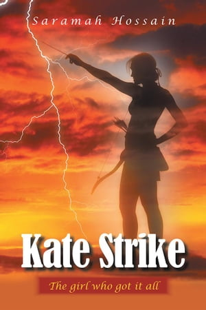 Kate Strike: The Girl Who Got It All