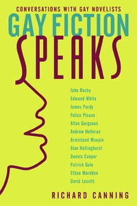 Gay Fiction Speaks: Conversations with Gay Novelists