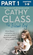 The Silent Cry: Part 1 of 3: There is little Kim can do as her mother's mental health spirals out of control by Cathy Glass