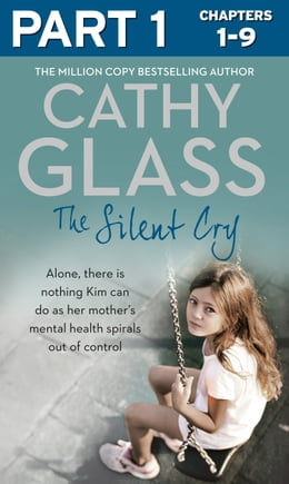 Book The Silent Cry: Part 1 of 3: There is little Kim can do as her mother's mental health spirals out… by Cathy Glass