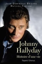 Johnny Hallyday: Histoire d'une vie by Jean-Dominique Brierre