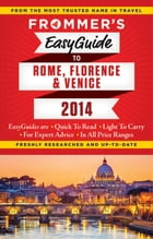 Frommer's EasyGuide to Rome, Florence and Venice 2014 by Donald Strachan