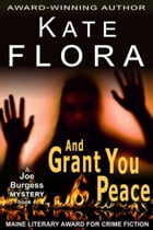 And Grant You Peace (A Joe Burgess Mystery, Book 4) by Kate Flora