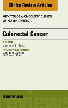 Book Colorectal Cancer, An Issue of Hematology/Oncology Clinics, by Leonard B. Saltz