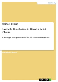 Last Mile Distribution in Disaster Relief Chains: Challenges and Opportunities for the Humanitarian…