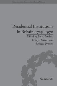 Residential Institutions in Britain, 1725–1970: Inmates and Environments