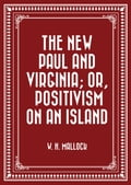 The New Paul and Virginia; Or, Positivism on an Island