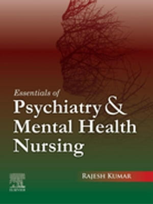 Essentials of Psychiatry and Mental Health Nursing, First edition by Rajesh Kumar