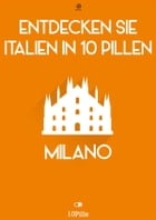 Entdecken Sie Italien in 10 Pillen - Milano by Enw European New Multimedia Technologies