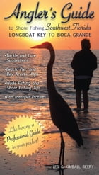 Angler's Guide to Shore Fishing Southwest Florida by Les Beery