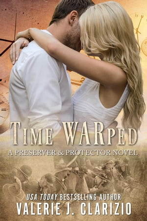 Time WARped: A Preserver & Protector Novel by Valerie J. Clarizio