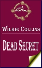 The Dead Secret (Illustrated) by Wilkie Collins