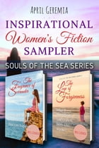 Inspirational Women's Fiction Sampler: Souls of the Sea Series (Books 1-2) by April Geremia