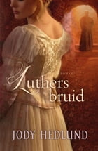 Luthers bruid by Jody Hedlund