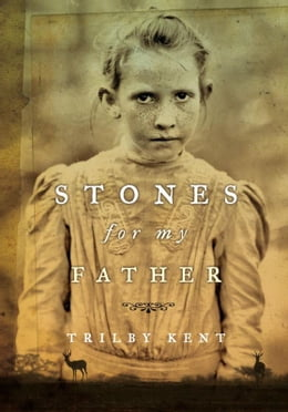 Book Stones for My Father by Trilby Kent