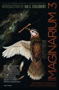 Imaginarium 3: The Best Canadian Speculative Writing