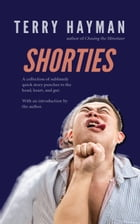 Shorties by Terry Hayman