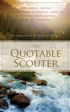 The Quotable Scouter: Moral Inspiration for Scouts of All Ages by Edith Songer