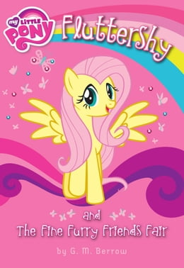 Book My Little Pony: Fluttershy and the Fine Furry Friends Fair by G. M. Berrow