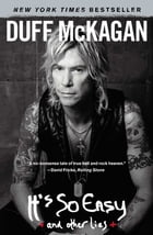 It's So Easy: and other lies by Duff McKagan