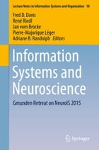 Information Systems and Neuroscience: Gmunden Retreat on NeuroIS 2015