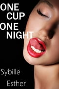 One Cup, One Night f41e0268-7e4f-4f10-ae3f-8e7c4caee0e3