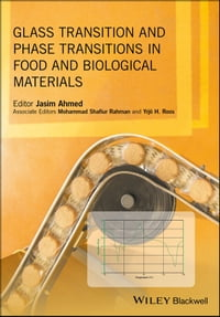 Glass Transition and Phase Transitions in Food and Biological Materials