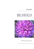 BE:HOLD: Schattenmeisterin by Liz Lamar